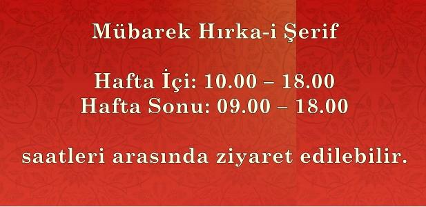 Mübarek Hırka-i Şerif 10 Mayıs 2019 / Cuma günü saat 10.00'da açılmaktadır.