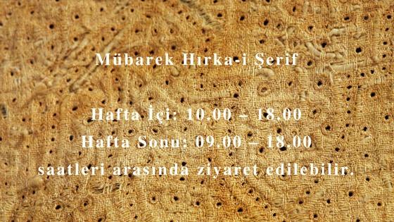 Mübarek Hırka-i Şerif 10 Mayıs 2019 / Cuma günü saat 10.00'da  açılacaktır.